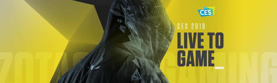 LIVE TO GAME WITH ZOTAC AT CES 2018